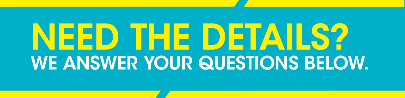 Need the details? We answer your questions below.