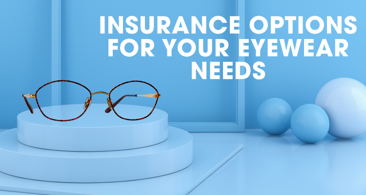 Accepted Insurance for Eyeglasses & Eye Exams | My Eyelab
