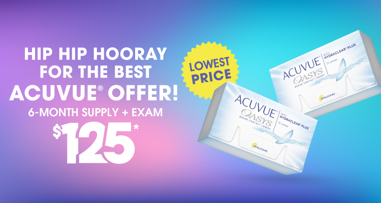 Hip hip hooray for the best Acuvue offer! 6-month supply + exam $125*