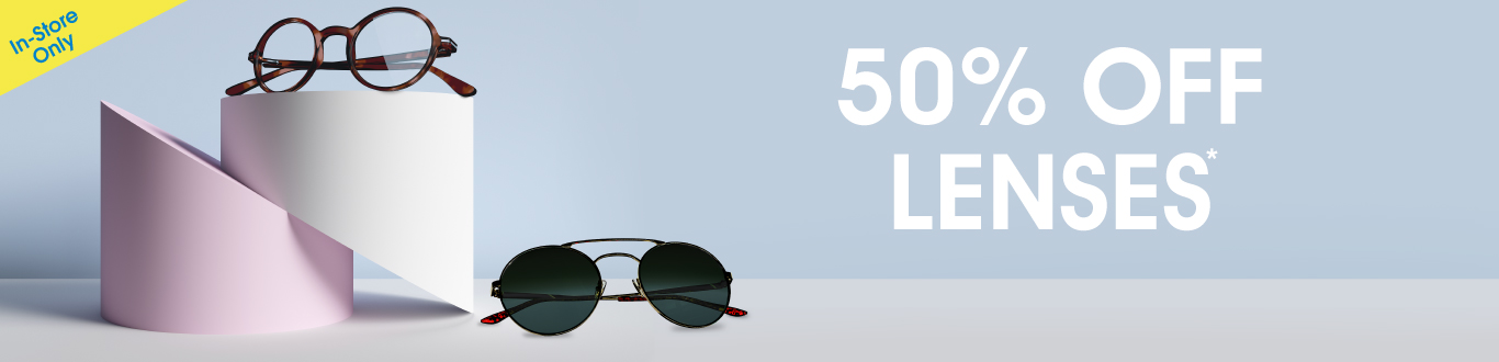 Get 50% Off Lenses*