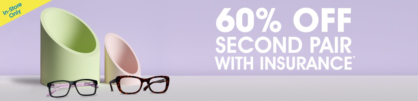 Get 60% Off Your 2nd Pair with Vision Insurance