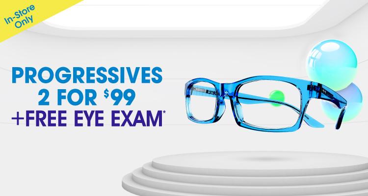 2 Pair of Progressive Glasses for $99 + Free Eye Exam*